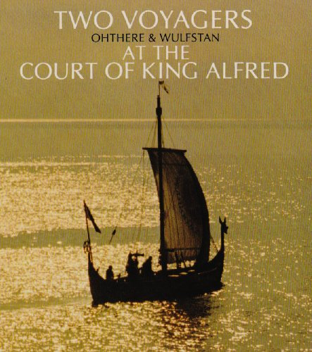 9780900657863: Two Voyagers at the Court of King Alfred: The Ventures of Ohthere and Wulfstan Together with the Description of Northern Europe from the