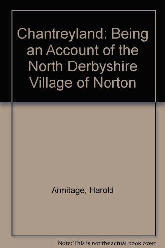9780900660634: Chantreyland: Being an Account of the North Derbyshire Village of Norton
