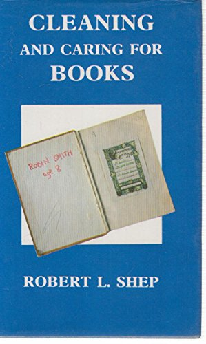 Cleaning and Caring for Books (0900661305) by R. L. Shep