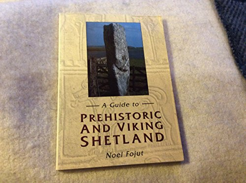 9780900662911: A Guide to Prehistoric and Viking Shetland