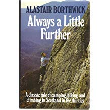 9780900673023: Always a Little Further: A Classic Tale of Camping, Hiking and Climbing in Scotland in the Thirties