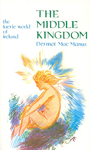 9780900675829: Middle Kingdom: The Faerie World of Ireland