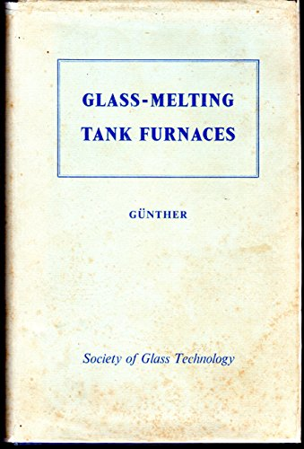 9780900682049: Glass-Melting Tank Furnaces