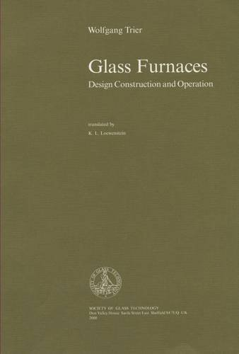 9780900682209: Glass Furnaces: Design, Construction and Operation