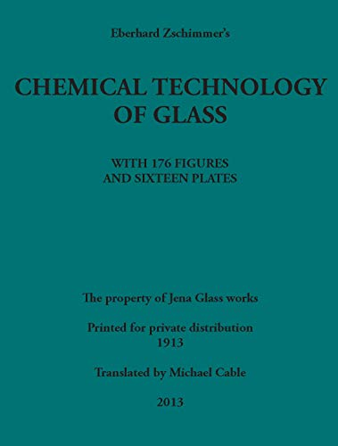 9780900682698: Chemical Technology of Glass by Eberhard Zschimmer