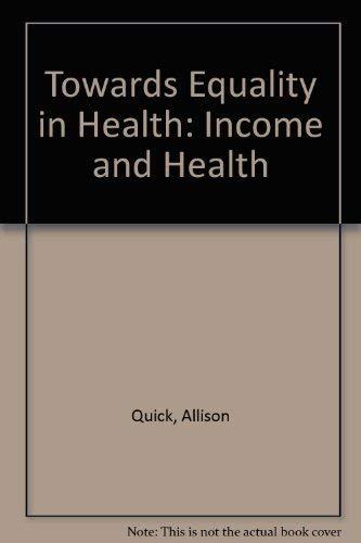 Income and Health: Quick, Allison & Wilkinson, Richard