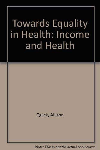 9780900687174: Towards Equality in Health: Income and Health