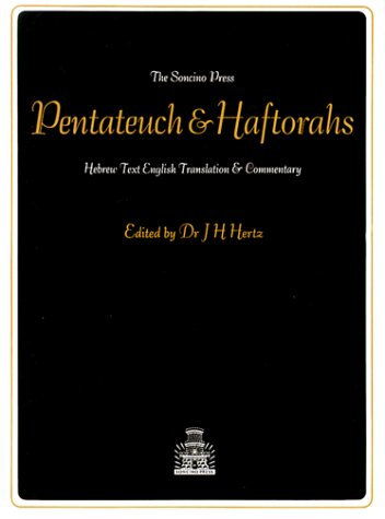 The Pentateuch and Haftorahs: Hebrew Text English Translation and Commentary: Hertz, J. H.