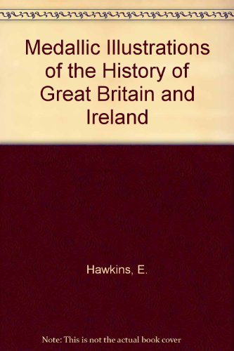 9780900696305: Medallic Illustrations of the History of Great Britain and Ireland