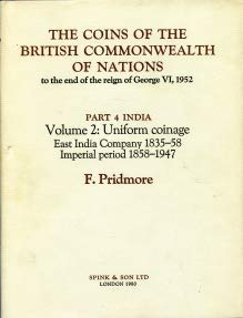 9780900696879: The Coins of the British Commonwealth of Nations to the End of the Reign of George VI 1952: Volume 2: Uniform Coinage East India Company 1835-58; Imperial Period 1858-1947