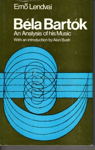 9780900707049: Bela Bartok: An Analysis of His Music