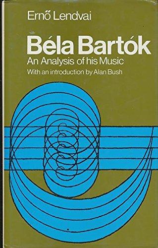 9780900707049: Bela Bartok: An Analysis of His Music