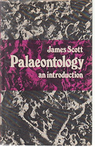 Palaeontology: An Introduction: Scott, James