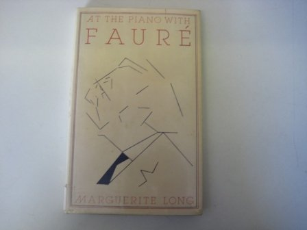 At the Piano with Faure: Long, Marguerite