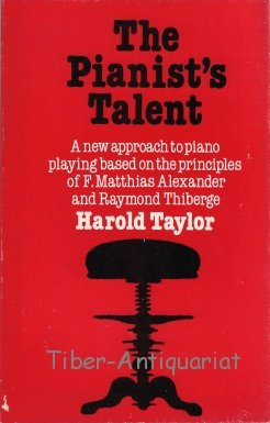 9780900707520: Pianist's Talent: A New Approach to Piano Playing Based on the Principles of F.Matthias Alexander and Raymond Thiberge