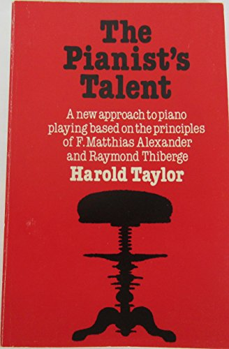 9780900707742: Pianist's Talent: A New Approach to Piano Playing Based on the Principles of F.Matthias Alexander and Raymond Thiberge