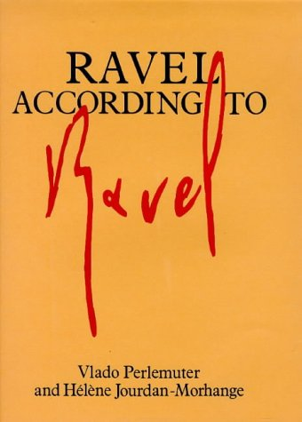 9780900707940: Ravel According to Ravel