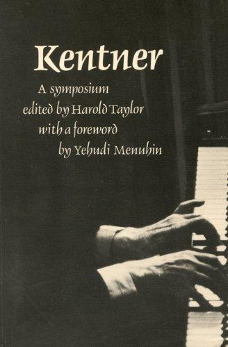 Kentner - A Symposium: Taylor, Harold - Kentner, Louis [with] Menuhin, Yehudi [foreword]