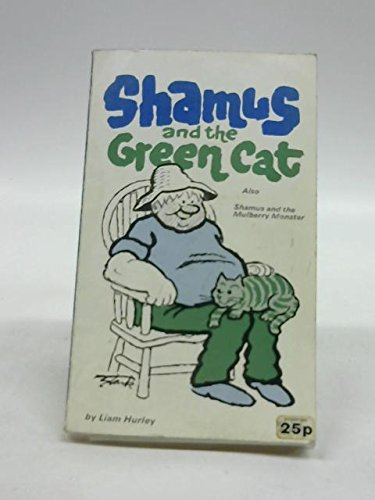 Shamus and the Green Cat: Hurley, Liam