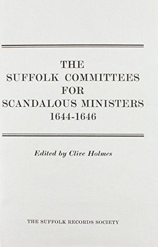 Suffolk Committees for Scandalous Ministers 1644-46: Holmes, Clive