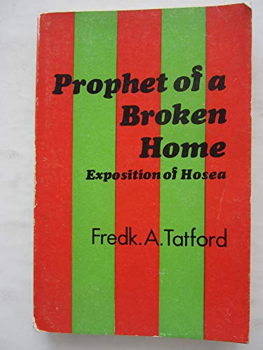 9780900725449: Prophet of a Broken Home: Exposition of the Prophecy of Hosea