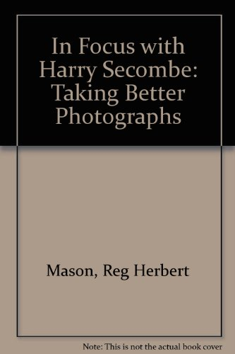 9780900727627: In Focus with Harry Secombe: Taking Better Photographs