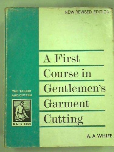 9780900728136: First Course in Gentlemen's Garment Cutting