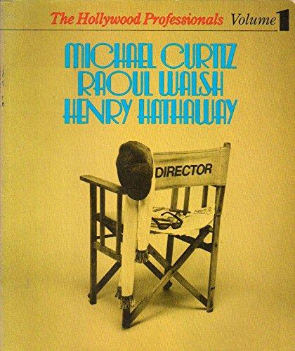 9780900730580: Hollywood Professionals: Michael Curtiz, Raoul Walsh, Henry Hathaway v. 1