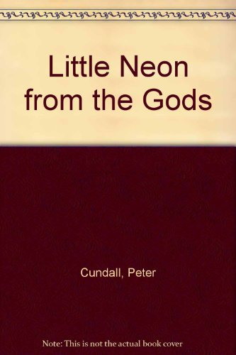 Little Neon from the Gods (0900731176) by Peter Cundall
