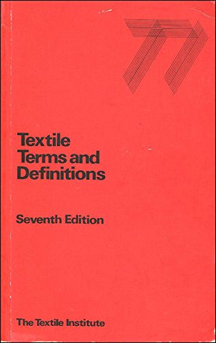 Textile Terms and Definitions: 7th Edition: 1975: Eds. Carolyn A.