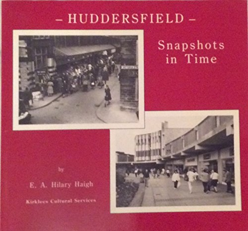 Huddersfield Snapshots in Time