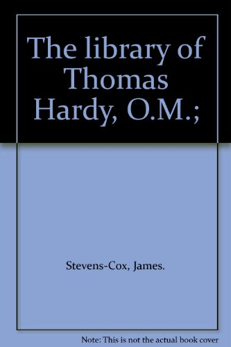The library of Thomas Hardy, O.M.; (0900749075) by Stevens-Cox, James.