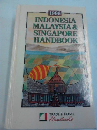 Indonesia Malaysia & Singapore Handbook (Trade &: Eliot, Joshua; Bickersteth,