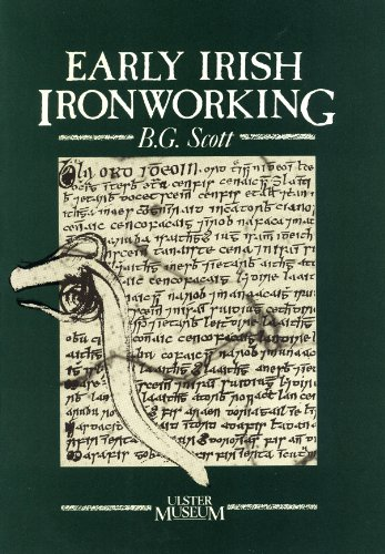 Early Irish Ironworking: Scott, B. G.