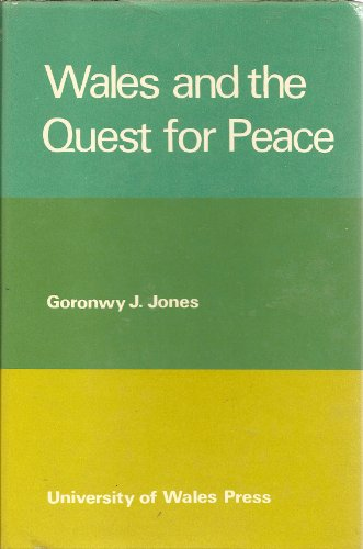 Wales and the quest for peace: (from: Goronwy J Jones