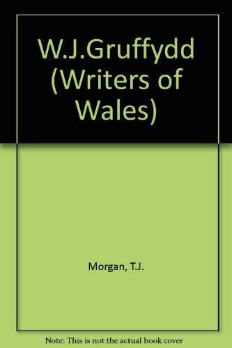 9780900768651: W. J. Gruffydd (Writers of Wales)