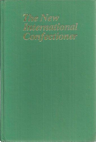 The New International Confectioner: France, W.J. (Ed.)