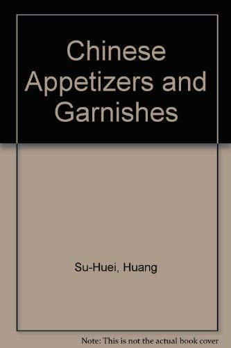 9780900778223: Chinese Appetizers and Garnishes