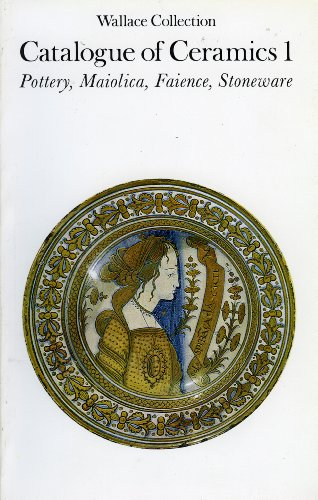 9780900785061: Wallace Collection Catalogue of Ceramics I: Pottery, Maiolica, Faience, Stoneware