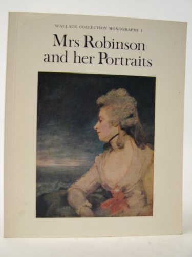Mrs. Robinson and Her Portraits: Ingamells, John