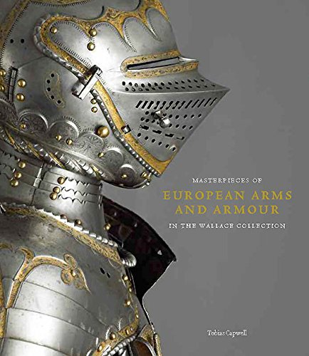 Masterpieces of European Arms and Armour in the Wallace Collection: Capwell, Tobias, Edge, David