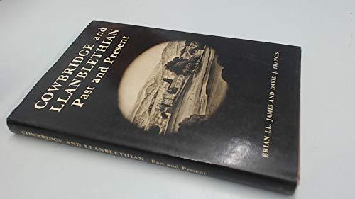 Cowbridge and Llanblethian past and Present: James, Brian ll; Francis, David J.