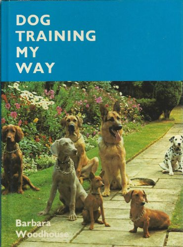 Dog Training My Way (0900819081) by Barbara Woodhouse