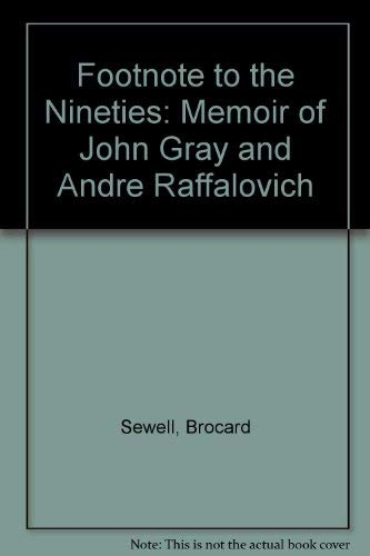 Footnote to the Nineties: Memoir of John Gray and Andre Raffalovich (9780900821011) by Brocard Sewell