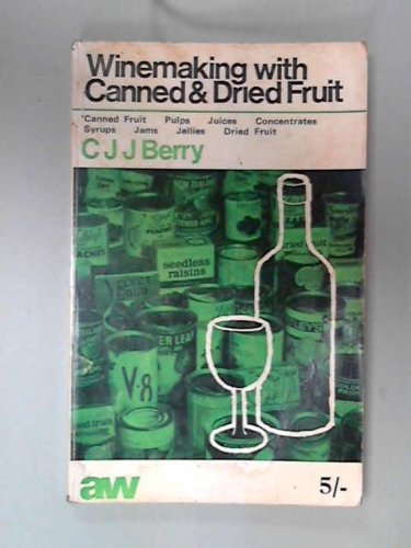 9780900841002: Winemaking With Canned and Dried Fruit