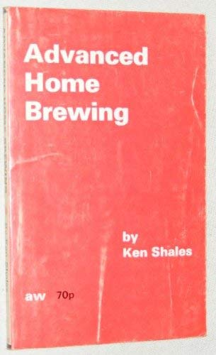 9780900841248: Advanced Home Brewing ([An 'Amateur Winemaker' publication])