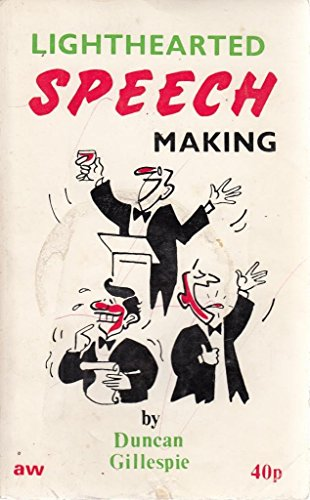 Lighthearted Speechmaking (An 'Amateur Winemaker' publication): Duncan Gillespie