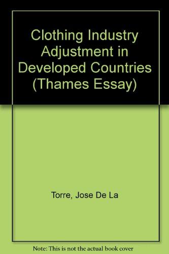 Clothing Industry Adjustment in Developed Countries (Thames Essay): Torre, Jose De La