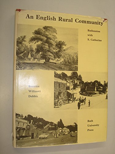 An English Rural Community : Batheaston With S. Catherine.: B. M. Willmott Dobbie.