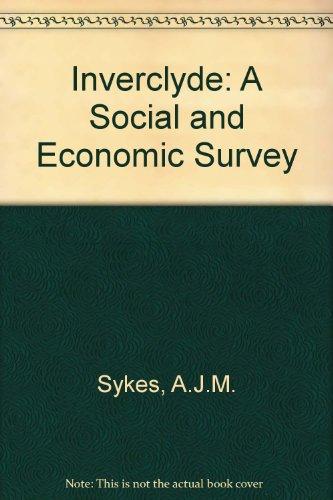 Inverclyde: A Social and Economic Survey: A.J.M. Sykes, etc.